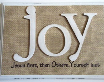 JOY Wall Decor Christian WORD Art - Jesus First, Others Second, Yourself Last - White and Burlap Black and Burlap