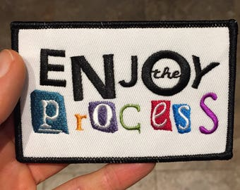 Enjoy The Process patch