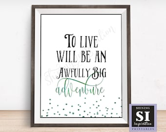Peter Pan Quote, To Live Will Be an Awfully Big Adventure Quote, Nursery Printable, Children's Printable, Bedroom Printable, Neverland Quote