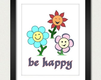 Inspirational Poster / Be  Happy - Floral Happiness Poster - 8x10 Art Print or 13x19 Print