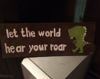 Dinosaur room decor,dinosaur wall art, let the world hear your roar, boys room decor