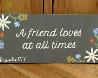 Wood Scripture Sign, A friend loves at all times, Proverbs 17:17, Bible Verse on Wood, Scripture Wall Art, Christian Decor, Friendship Gift