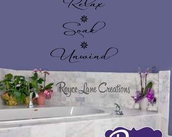 Bathroom Decal- Relax Soak Unwind Bathroom Wall Decal - Bathroom Decor Bathroom Art- Bathroom Wall Art