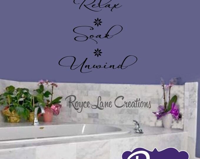 Bathroom Decal- Relax Soak Unwind Bathroom Wall Decal - Bathroom Decor Bathroom Art- Bathroom Wall Art