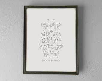 Printable | Shoghi Effendi | The Troubles of this World Pass | Inspirational Quote Poster | Digital File | INSTANT DOWNLOAD