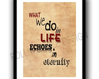 Gladiator Movie Quote Poster, What We Do In Life... Maximus, wall decor, typography prints,