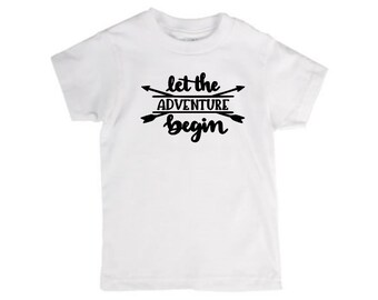 Let the Adventure Begin Infant Kids Toddler Youth Children T Shirt Many Sizes Colors Custom Jenuine Crafts