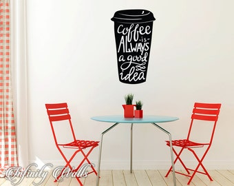 Coffee Is Always A Good Idea Decal - Coffee Mug Decal - Wall decal quote - Home Kitchen  Decor - Inspirational Quote Decal -