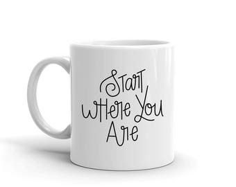 Start Where You Are Mug, Studio 336, gift, 11oz, 15oz