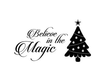 Believe in the Magic christmas Phrase Graphics SVG Dxf EPS Png Cdr Ai Pdf Vector Art Clipart instant download Digital Cut Print File Cricut
