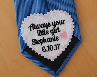 Father of the Bride gift, tie patch, always your little girl. Wedding Tie Patch.  Rustic Gifts, weddings, Necktie. Personalized Gift. TLH29
