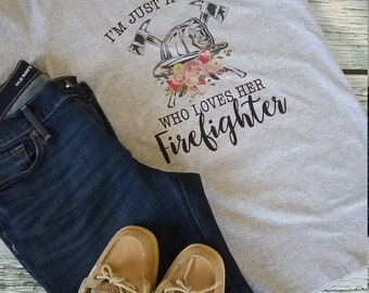 Love your firefighter shirt