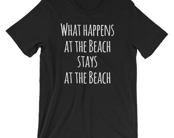 What Happens at the Beach T-Shirt