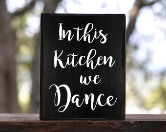 In This KITCHEN WE DANCE...sign block