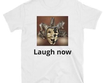 Joker laugh now T-Shirt