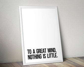 To a great mind, nothing is little - 13 Colours - Bedroom, living room poster - Typography Poster