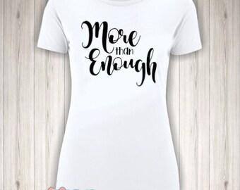 More than Enough T-shirt