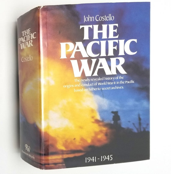 The Pacific War by John Costello 1st edition Hardcover HC w/ Dust Jacket DJ 1981 Rawson Wade - History WWII