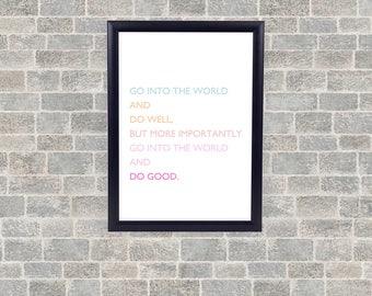 Go Into The World And Do Good - Home Decor - Wall Art  - Physical Print