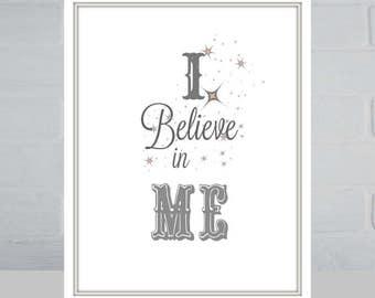 I Believe in me .Home decor,  wall art, Instant, digital download, jpg, printable