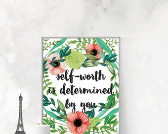 Your self-worth is determined by you, Printable Art Inspirational Quote, Inspirational Quote, Printable wall art, diy gift, inspiration