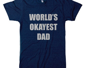World's Okayest Dad Tri-Blend T-Shirt