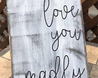 Love you madly sign