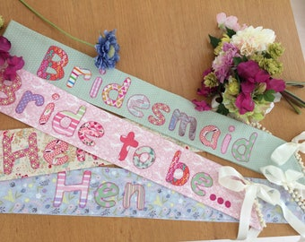 Beautiful hen party sash for bride to be, bridesmaid, hen. Vintage, handmade, contemporary style. Can be personalised Also for birthdays etc
