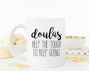Doula Gift, Doula Mug, Gift for Doula, Midwife Gift Idea, Labor Coach Gift, L&D Gift, Birthing Assistant Gift
