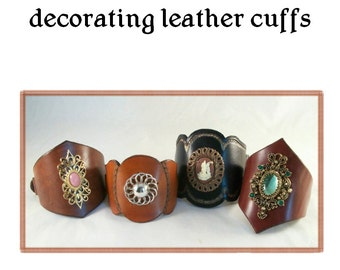 TUTORIAL - Decorating a Leather Cuff - PDF tutorial with patterns - download ONLY