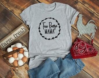 Free Range Mama© | Mom Shirt | Free Range Mama Shirt | Mama T Shirt | Country Shirt | Country Mom Shirt | Chicken Shirt