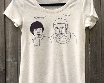 DISCONTINUED!!!  Annyong / Hodor women's scoop neck tee // Game of Thrones // Arrested Development