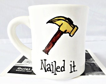 Nailed It, Funny Coffee Mugs for Men, Funny Dad Coffee Mug, personalized, hammer, carpenter, hand painted, funny coworker gift, left handed