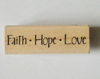 Faith Hope Love Rubber Stamp, Wood Mounted, Words, Phrases, Sentiments