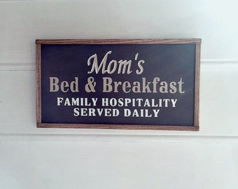 Mom Sign. Gift For Mom. Mom's Bed and Breakfast. Mom's Birthday. Bed and Breakfast, Home Decor, Gifts for Her, Gifts for Mom, Mom.
