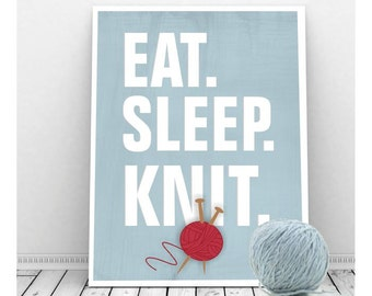 Knitting Art, Craft Room Decor, Eat. Sleep. Knit. Instant Download