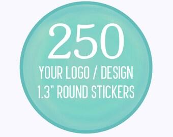 "250 Custom 1.3"" Round Stickers Your Logo or Design"