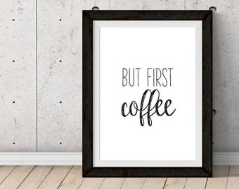 PRINTABLE: But First Coffee
