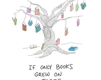 If Only Books Grew On Trees