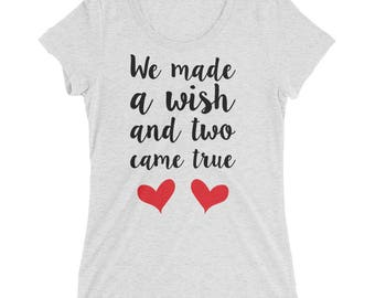 Maternity shirt | We made a wish and two came true
