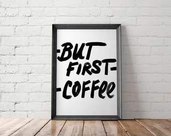 Coffee Art Prints, Coffee Printable, But First Coffee, Coffee Wall Art, Coffee Prints, Kitchen Decor, Office Decor