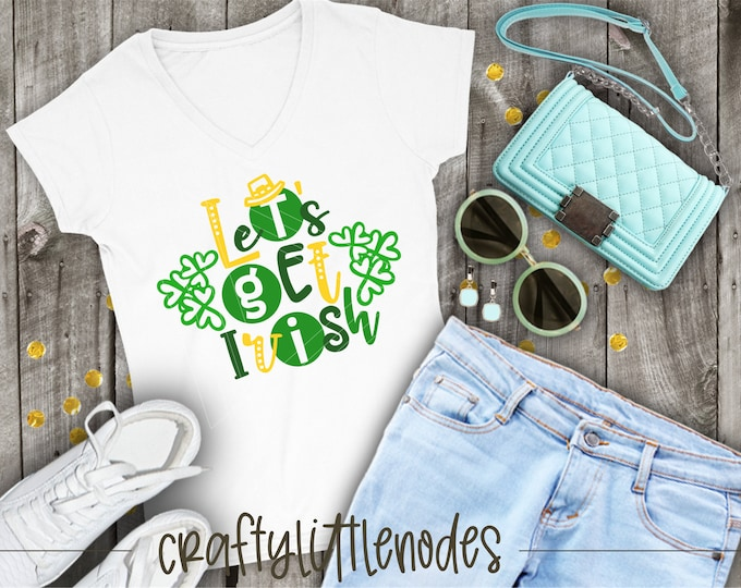 St Patrick's Day, Svg, Dxf, Ai, Eps, PNG, Cutting FIle, Cricut, Silhouette, Irish, Let's Get IRish, Green Beer, St Patty's Day, Shirt SVG
