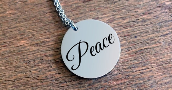 Positivity Jewelry  Peace laser engraved round pendant necklace  stainless steel  uplifting gift  affirmation