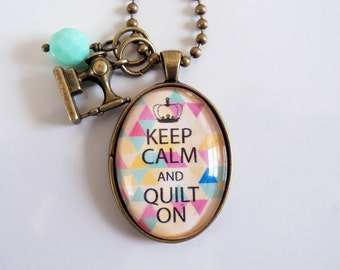 Keep Calm And Quilt On Necklace - Jewelry For Quilter - Sewing Pendant - Keep Calm Necklace - Text Jewelry -  You Choose Bead and Charm (1)