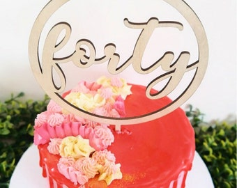 Forty cake topper. 40 cake topper.
