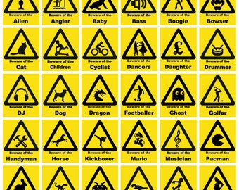 Beware of the . . . . Signs, Yellow PVC Foamex Signs UV Printed