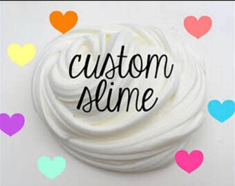 Custom make your own 8oz. slime