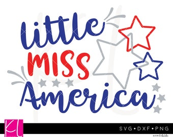 Little Miss America svg, 4th of July svg, Little Miss svg, Forth of July svg, Patriotic svg, Independence Day svg, Girl 4th of July svg