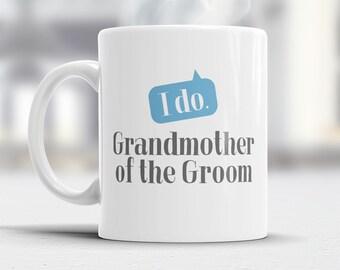 Grandmother of The Groom, Wedding Mugs, Grooms Grandmother, Grooms Grandmother Gift, Grandmother, Grandmother of The Groom,  Wedding Ideas