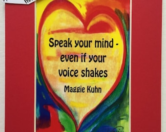 SPEAK YOUR MIND Inspirational Quote Motivational Print Maggie Kuhn Activist Office Decor Sayings Women Heartful Art by Raphaella Vaisseau